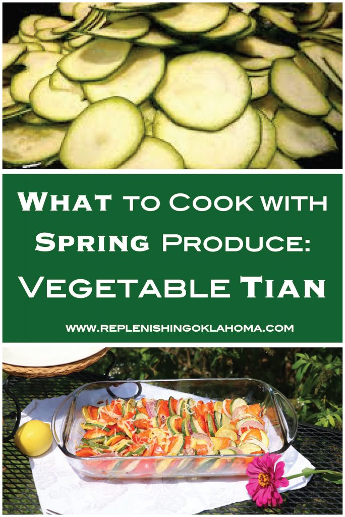 So there you have it. A delicious recipe for a beautiful Squash Tian with Sliced Vegetables, along with several other delicious recipes to use your favorite spring vegetables.