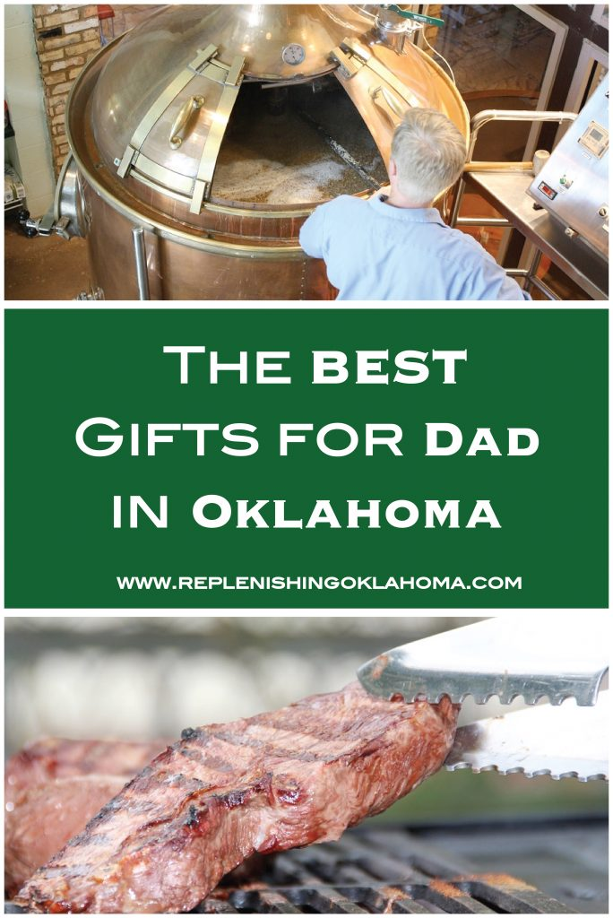 Live in Oklahoma? Check out these awesome gifts for dad ideas all right here in Oklahoma!