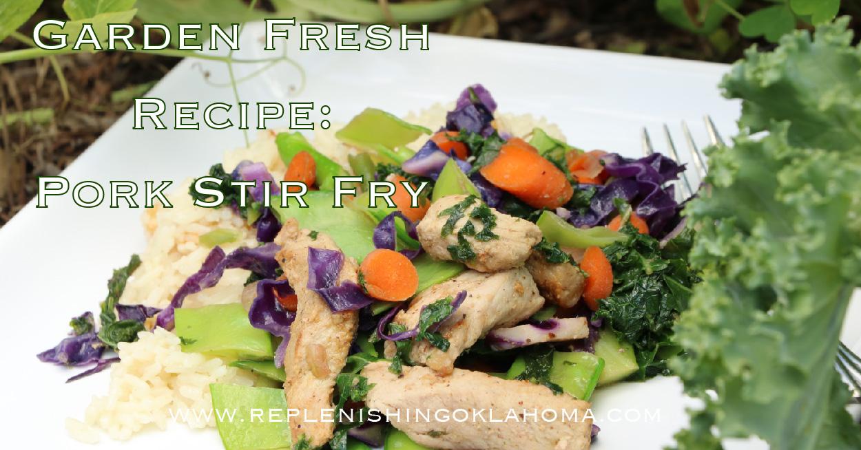Garden Fresh Recipe: Pork Stir Fry