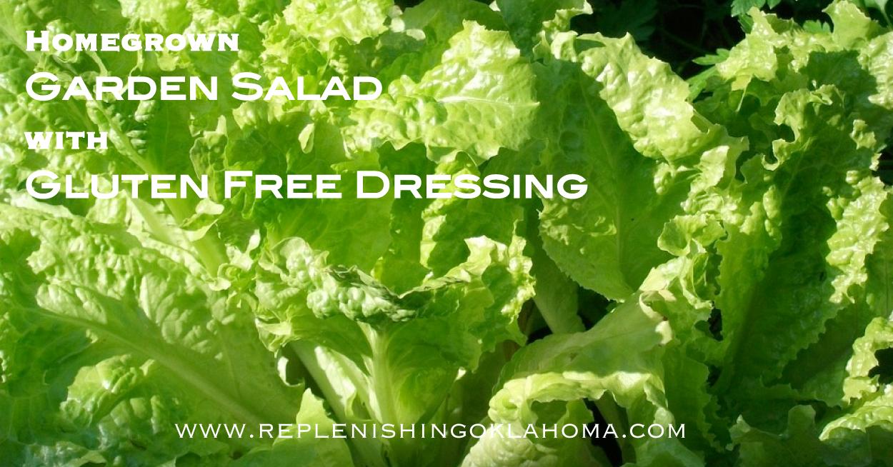 Homegrown Garden Salad with Gluten Free Salad Dressing