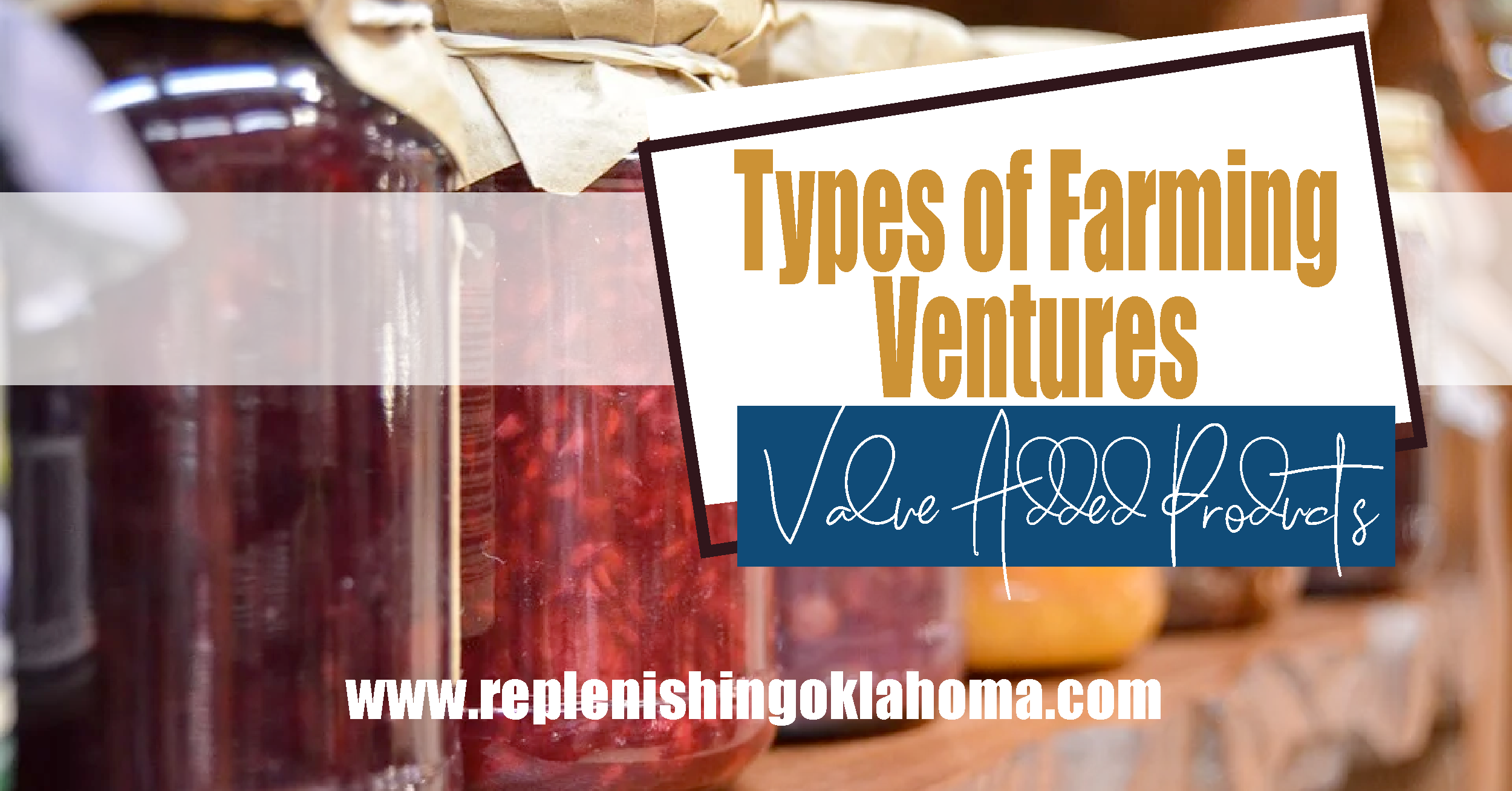 Types of Farming Ventures: Value Added Products